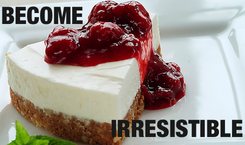 Become Irresistible